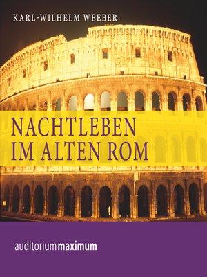 cover image of Nachtleben im alten Rom