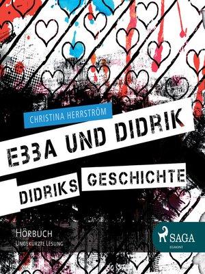 cover image of Ebba und Didrik--Didriks Geschichte