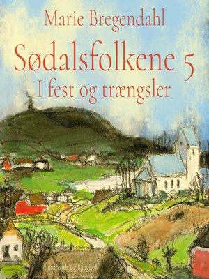 cover image of I fest og traengsler--Sødalsfolkene 5