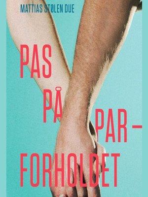 cover image of Pas på parforholdet--mens I stadig elsker hinanden