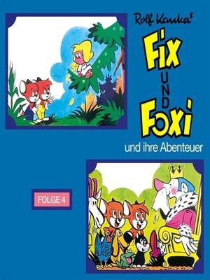 cover image of Fix und Foxi, Fix und Foxi und ihre Abenteuer, Folge 4