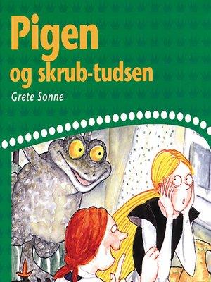 cover image of Pigen og skrub-tudsen