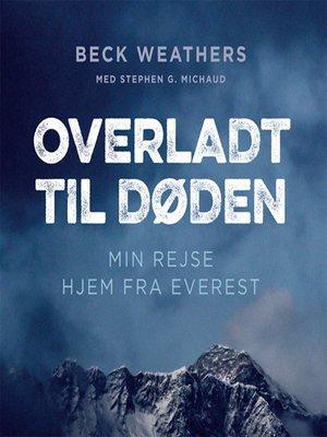 cover image of Overladt til døden--min vej hjem fra Everest