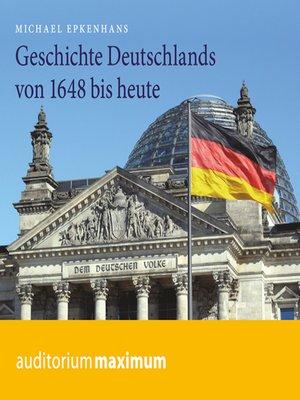 cover image of Geschichte Deutschlands von 1648 bis heute