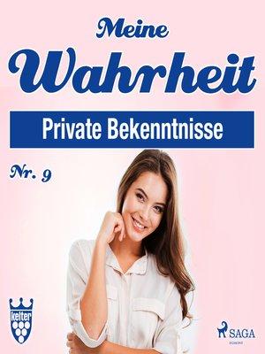 cover image of Private Bekenntnisse--Meine Wahrheit 9
