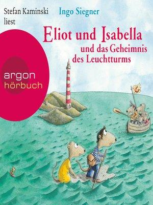 cover image of Eliot und Isabella und das Geheimnis des Leuchtturms (Szenische Lesung)