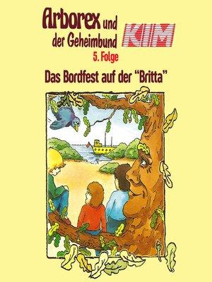cover image of Arborex und der Geheimbund KIM, Folge 5