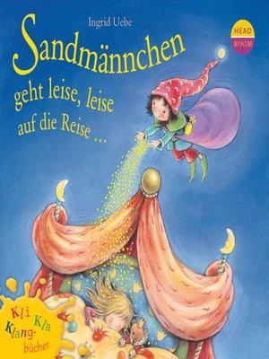 cover image of Sandmännchen geht leise, leise auf die Reise...--Kli-Kla-Klangbücher