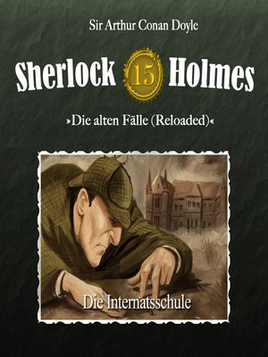cover image of Sherlock Holmes, Die alten Fälle (Reloaded), Fall 15