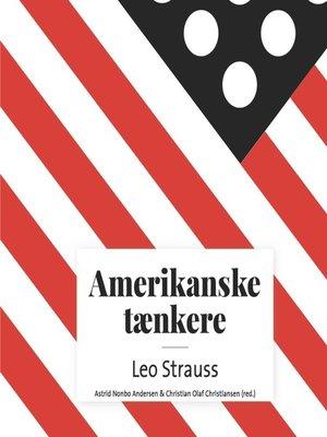 cover image of Amerikanske taenkere--Leo Strauss