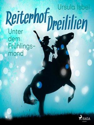 cover image of Unter dem Frühlingsmond--Reiterhof Dreililien 9