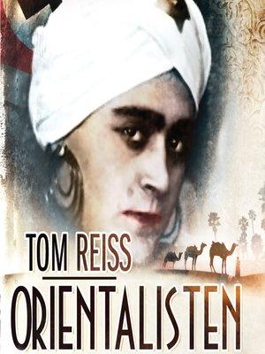 cover image of Orientalisten--mysteriet om Lev Nussimbaums besynderlige og farlige liv