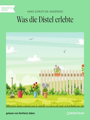 cover image of Was die Distel erlebte