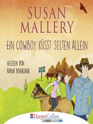 cover image of Ein Cowboy küsst selten allein