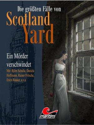 cover image of Die größten Fälle von Scotland Yard, Folge 16