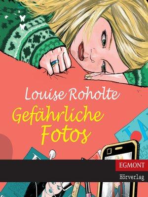 cover image of Gefährliche Fotos