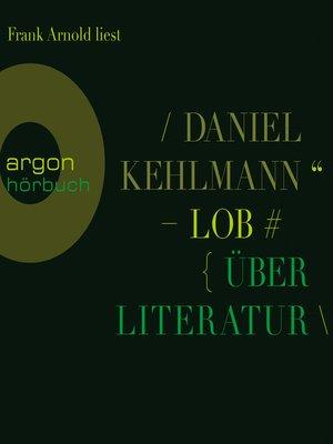 cover image of Lob--Über Literatur
