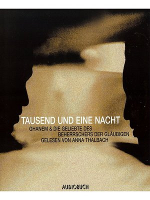cover image of Tausend und eine Nacht--Ghanem und die Geliebte des Beherrschers der Gläubigen