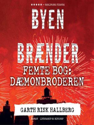 cover image of Byen brænder--Femte bog