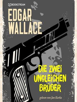 cover image of Die zwei ungleichen Brüder
