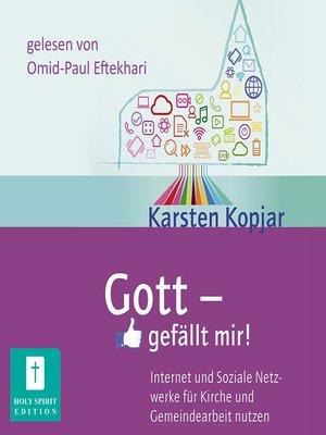 cover image of Gott--gefällt mir!--Internet und Soziale Medien für Kirche und Gemeindearbeit nutzen