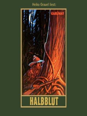 cover image of Halbblut--Karl Mays Gesammelte Werke, Band 38