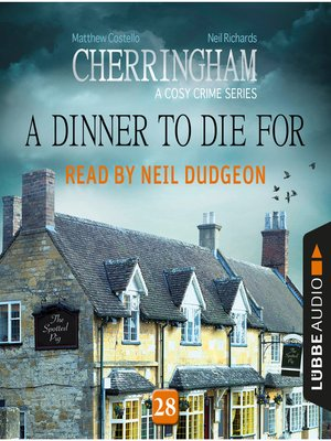 cover image of A Dinner to Die For--Cherringham--A Cosy Crime Series