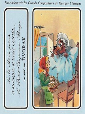 cover image of Si musique m'etait contée...--Le petit chaperon rouge raconté sur Dvorak