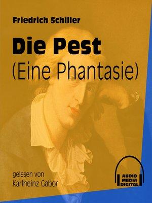 cover image of Die Pest--Eine Phantasie