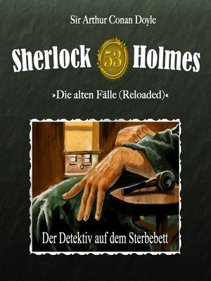 cover image of Sherlock Holmes, Die alten Fälle (Reloaded), Fall 53
