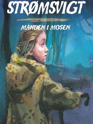 cover image of Manden i mosen--Strømsvigt 2