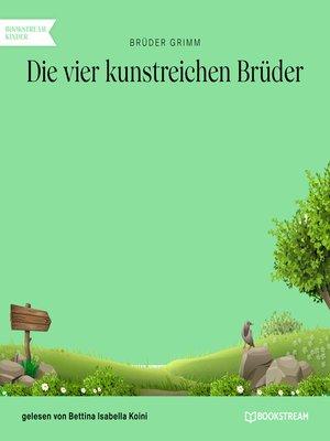 cover image of Die vier kunstreichen Brüder