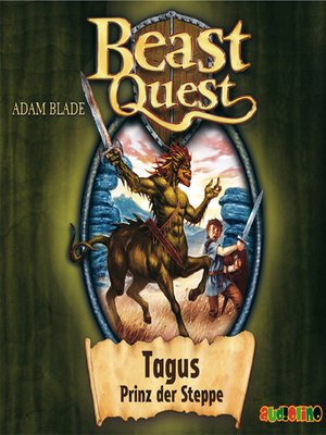 cover image of Tagus, Prinz der Steppe--Beast Quest 4