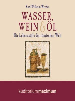 cover image of Wasser, Wein und Öl (Ungekürzt)