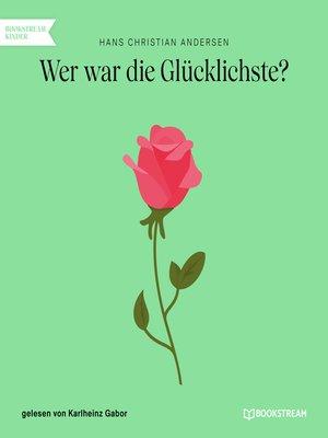 cover image of Wer war die Glücklichste?