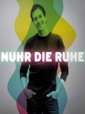cover image of Dieter Nuhr, Nuhr die Ruhe