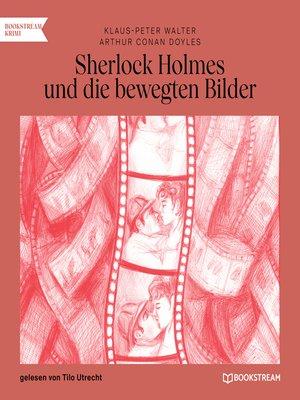 cover image of Sherlock Holmes und die bewegten Bilder