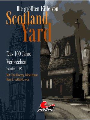 cover image of Die größten Fälle von Scotland Yard--Das 100 Jahre Verbrechen, Folge 24