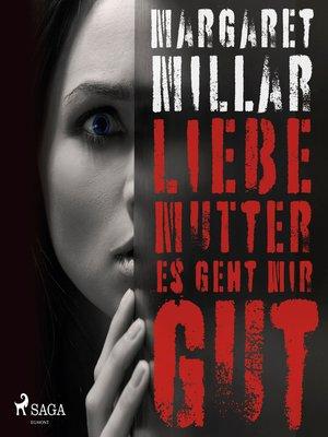 cover image of Liebe Mutter, es geht mir gut