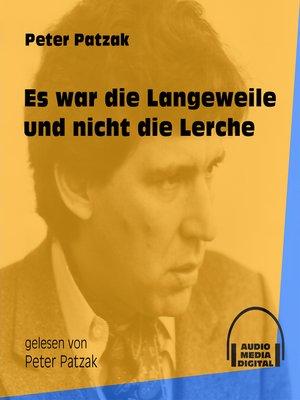 cover image of Es war die Langeweile und nicht die Lerche