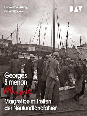 cover image of Maigret beim Treffen der Neufundlandfahrer