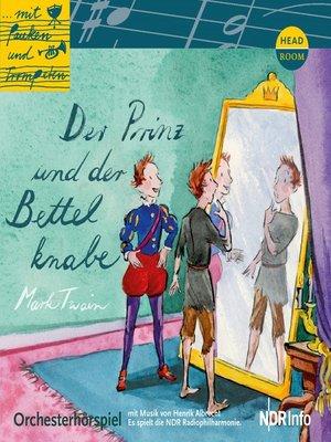 cover image of Der Prinz un der Bettelknabe--Orchesterhörspiel