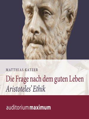 cover image of Die Frage nach dem guten Leben