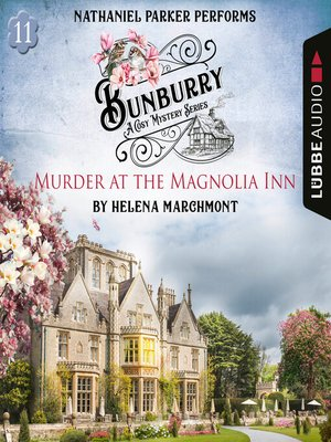cover image of Murder at the Magnolia Inn--Bunburry--A Cosy Mystery Series, Episode 11 (Unabridged)