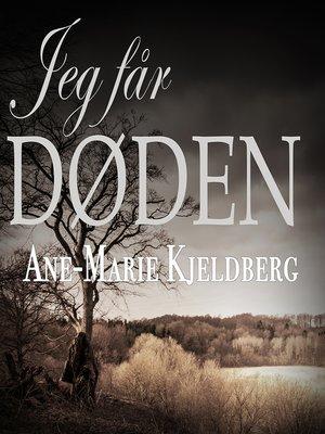 cover image of Jeg får Døden