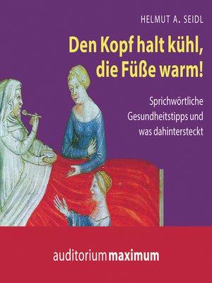 cover image of Den Kopf halt kühl, die Füße warm!