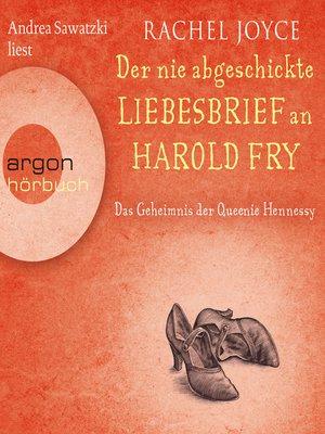 cover image of Der nie abgeschickte Liebesbrief an Harold Fry--Das Geheimnis der Queenie Hennessy