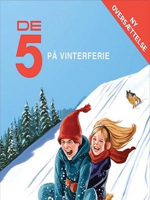 cover image of De 5 på vinterferie
