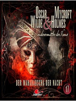 cover image of Oscar Wilde & Mycroft Holmes, Sonderermittler der Krone, Folge 17