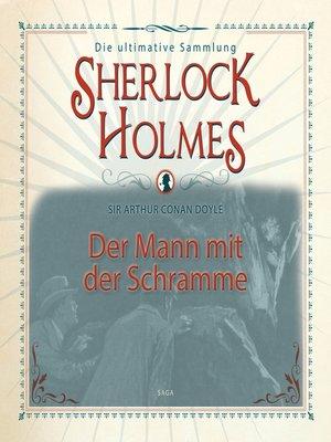 cover image of Sherlock Holmes, Der Mann mit der Schramme